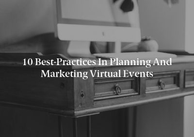 10 Best-Practices in Planning and Marketing Virtual Events