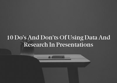 10 Do's and Don'ts of Using Data and Research in Presentations