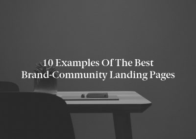 10 Examples of the Best Brand-Community Landing Pages