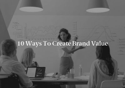 10 Ways to Create Brand Value