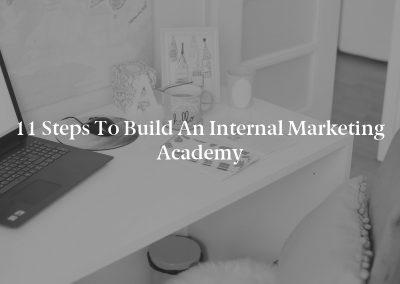 11 Steps to Build an Internal Marketing Academy