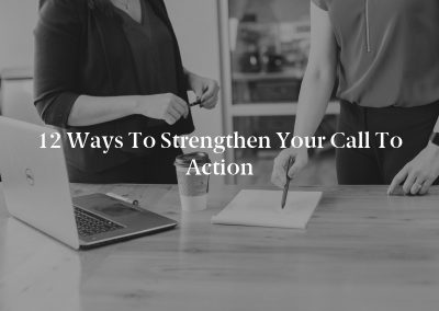 12 Ways to Strengthen Your Call to Action