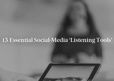 13 Essential Social-Media 'Listening Tools'