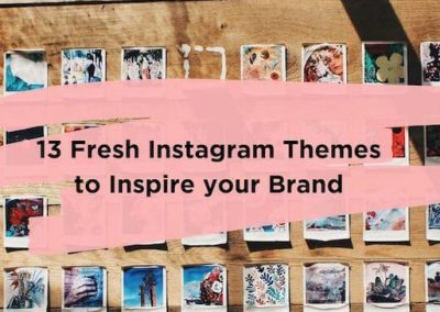13 Fresh Instagram Themes to Inspire Your Platform Approach in 2019
