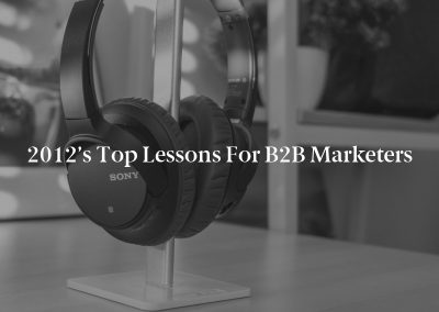 2012's Top Lessons for B2B Marketers