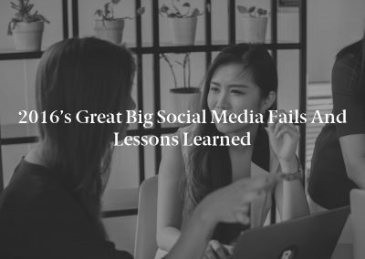 2016's Great Big Social Media Fails and Lessons Learned