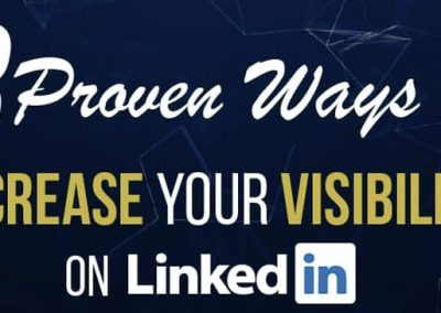 3 Proven Ways to Increase Your Visibility on LinkedIn