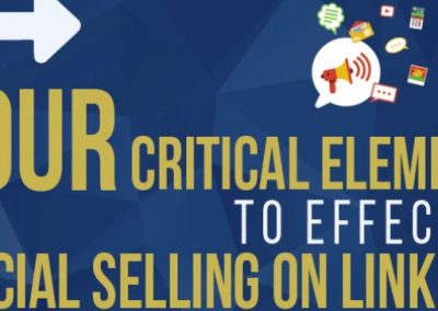 4 Critical Elements to Effective Social Selling on LinkedIn