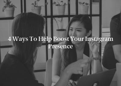 4 Ways to Help Boost Your Instagram Presence