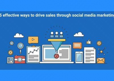 5 Effective Ways to Drive Sales Through Social Media Marketing