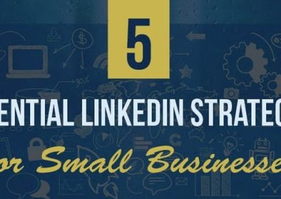 5 Essential LinkedIn Strategies for Small Businesses