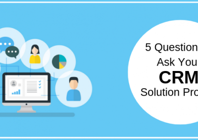 5 Questions to Ask Your CRM Solution Provider