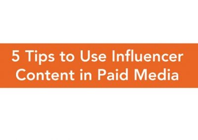 5 Tips on Using Influencer Content in Your Paid Media Efforts [Infographic]
