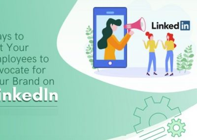 5 Ways to Get Your Employees to Advocate for Your Brand on LinkedIn [Infographic]