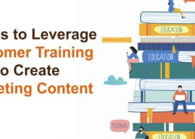 5 Ways to Leverage Customer Training to Create Marketing Content [Infographic]