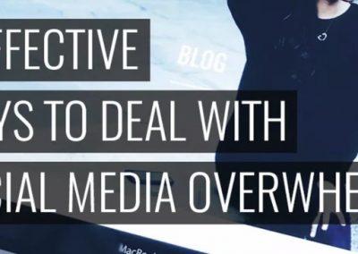 6 Effective Ways to Deal with Social Media Overwhelm
