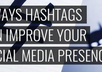6 Ways Hashtags Can Improve Your Social Media Presence