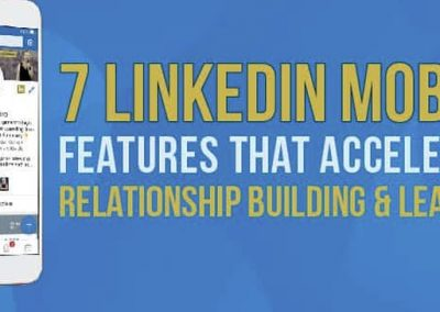 7 LinkedIn Mobile Features That Accelerate Relationship Building and Lead Gen