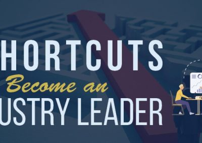 7 Shortcuts to Become an Industry Leader