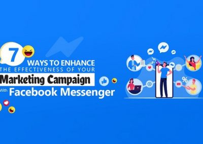7 Ways to Enhance the Effectiveness of Your Marketing Campaign with Facebook Messenger [Infographic]