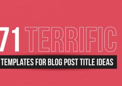 71 Terrific Blog Post Title Ideas That'll Get You More Readers & Subscribers [Infographic]