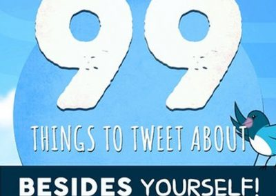 99 Things to Tweet About (Besides Yourself) [Infographic]