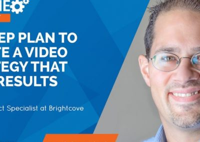 A 3 Step Plan To Creating a Video Strategy that Generates Results