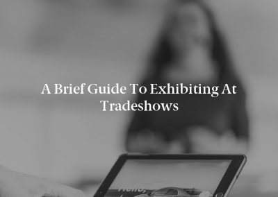 A Brief Guide to Exhibiting at Tradeshows