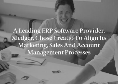 A Leading ERP Software Provider, Xledger, Chose Creatio to Align its Marketing, Sales and Account Management Processes