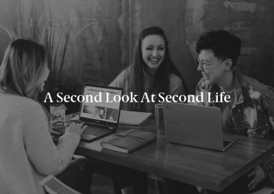 A Second Look at Second Life
