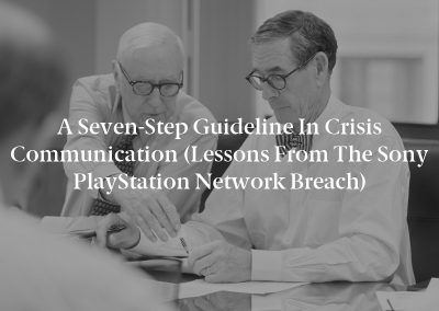 A Seven-Step Guideline in Crisis Communication (Lessons From the Sony PlayStation Network Breach)