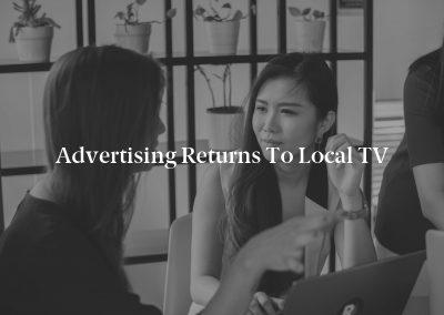 Advertising Returns to Local TV