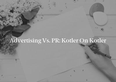 Advertising vs. PR: Kotler on Kotler