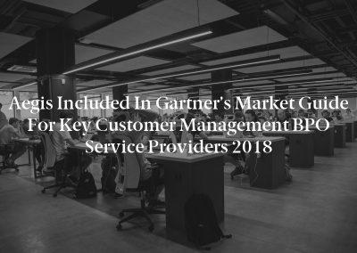 Aegis Included in Gartner's Market Guide for Key Customer Management BPO Service Providers 2018