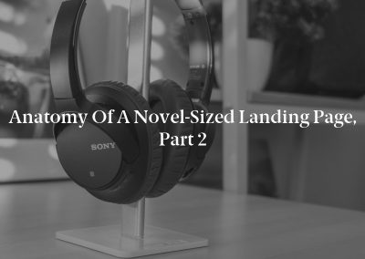Anatomy of a Novel-Sized Landing Page, Part 2