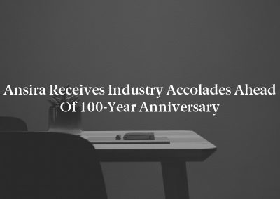 Ansira Receives Industry Accolades Ahead of 100-Year Anniversary