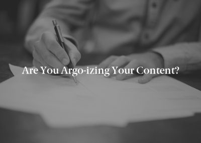 Are You Argo-izing Your Content?