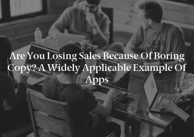 Are You Losing Sales Because of Boring Copy? A Widely Applicable Example of Apps