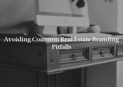 Avoiding Common Real Estate Branding Pitfalls