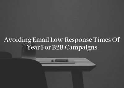 Avoiding Email Low-Response Times of Year for B2B Campaigns