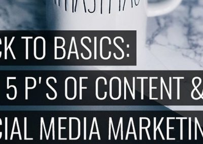 Back to Basics: The 5 P's of Social Media Marketing