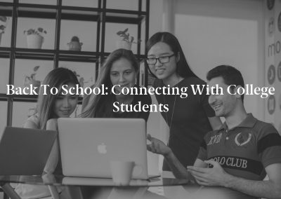 Back to School: Connecting With College Students