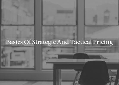 Basics of Strategic and Tactical Pricing