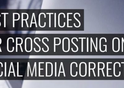 Best Practices for Cross-Posting on Social Media Correctly