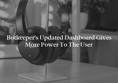 Botkeeper's Updated Dashboard Gives More Power to the User