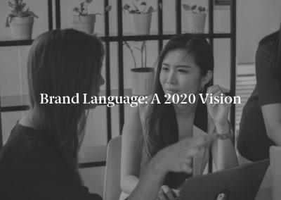 Brand Language: A 2020 Vision