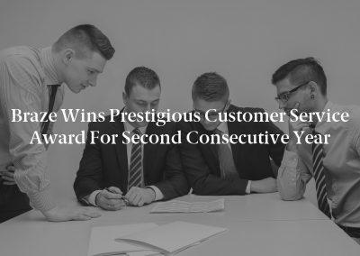 Braze Wins Prestigious Customer Service Award for Second Consecutive Year