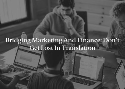 Bridging Marketing and Finance: Don't Get Lost in Translation