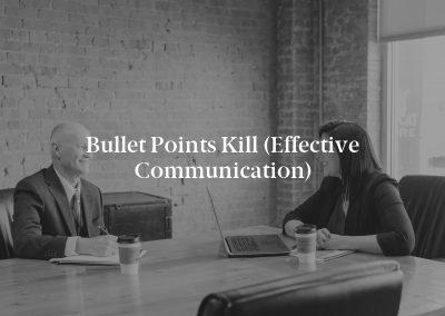 Bullet Points Kill (Effective Communication)