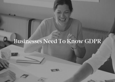 Businesses Need to Know GDPR